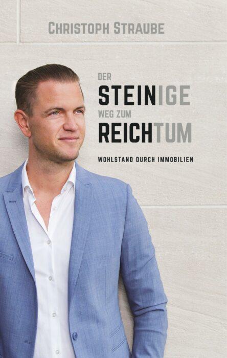 Der Steinige Weg zum Reichtum - Wohlstand durch Immobilien - Ein Buch von Christoph Straube